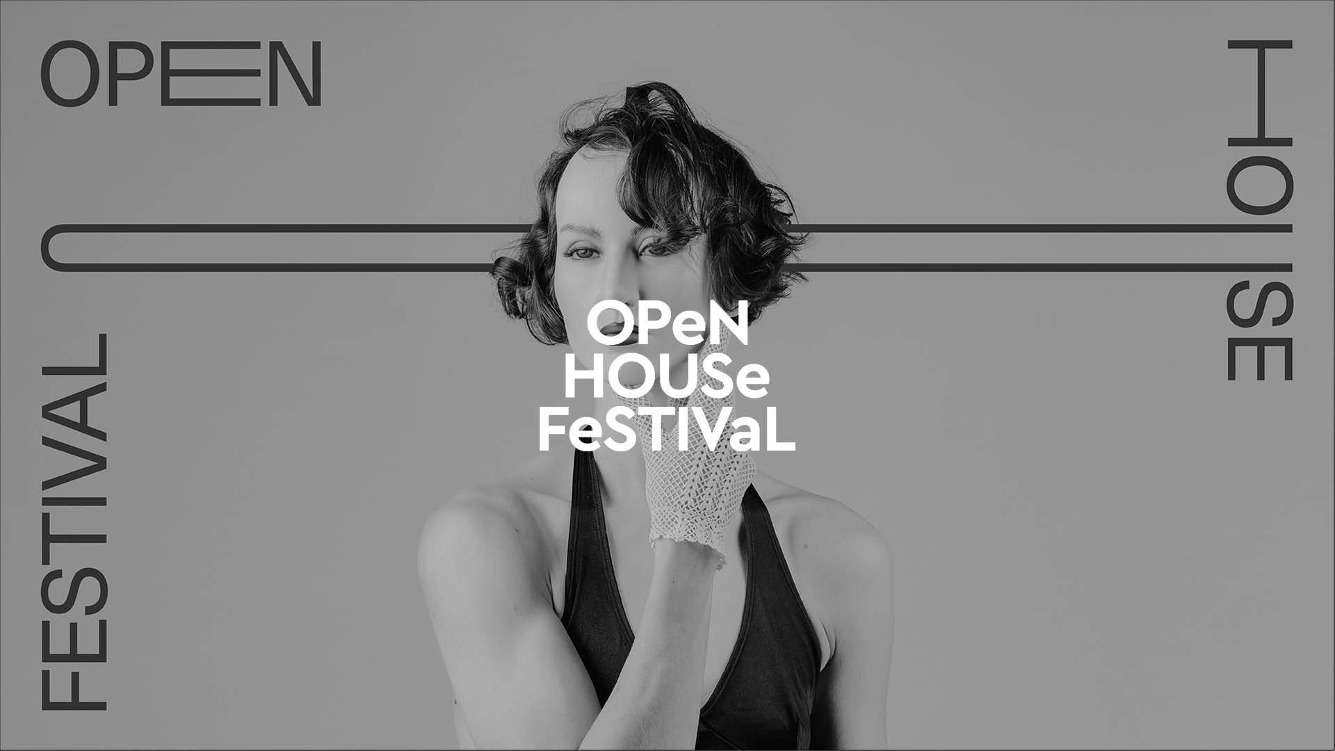 OPEN HOUSE FESTIVAL